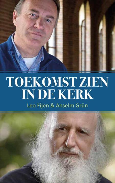 TOEKOMST ZIEN IN DE KERK - Leo Fijen/Anselm Grün