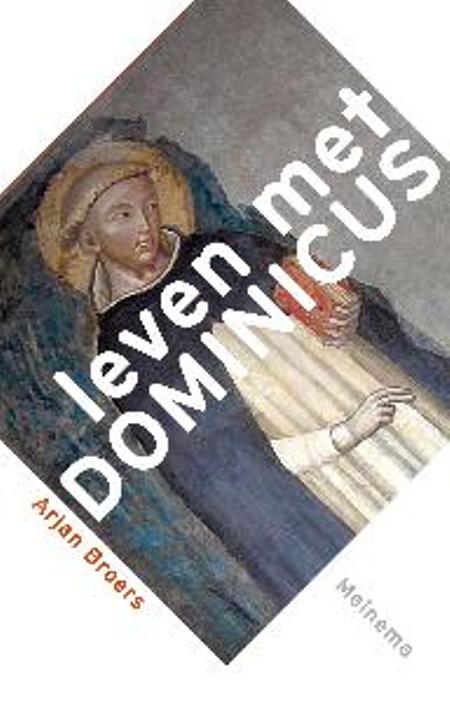 LEVEN MET DOMINICUS - ARJAN BROERS
