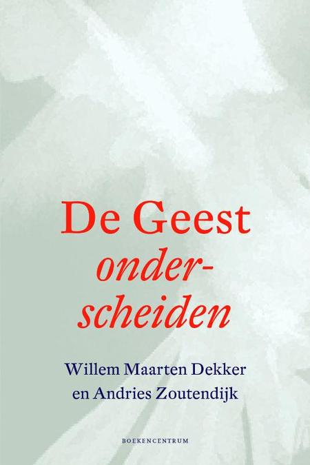 DE GEEST ONDERSCHEIDEN - W.M. Dekker / A. Zoutendijk