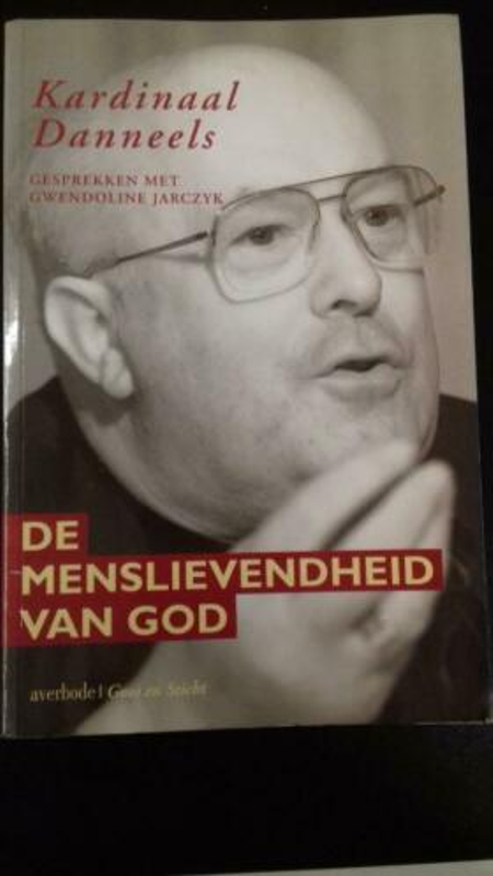 DE MENSLIEVENDHEID VAN GOD - KARDINAAL DANNEELS