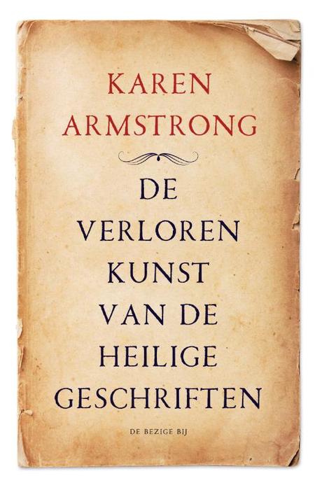 DE VERLOREN KUNST VAN DE HEILIGE GESCHRIFTEN - Karen Armstrong