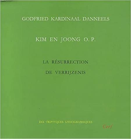 DE VERRIJZENIS - La Résurrection - KARDINAAL DANNEELS GODFRIED