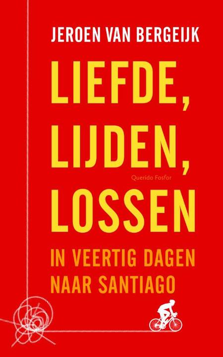 LIEFDE, LIJDEN, LOSSEN - in veertig dagen naar Santiago - J. Van Bergeijk