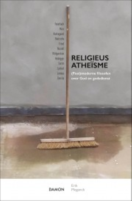 RELIGIEUS ATHEISME - (Post)moderne filosofien over God - Erik Meganck