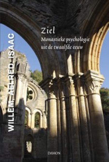 ZIEL - MONASTIEKE PSYCHOLOGIE UIT DE TWAALFDE EEUW