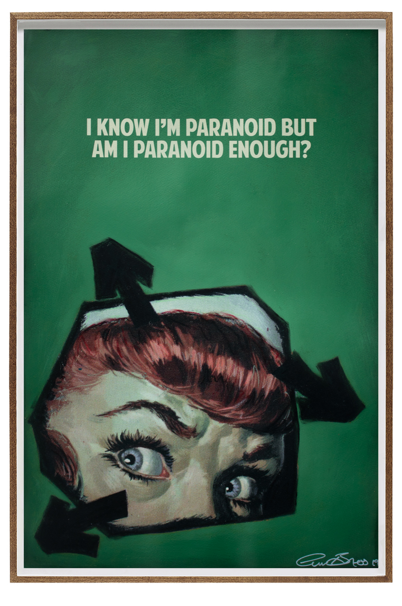 I know i'm paranoid but am i paranoid enough? by  The Connor Brothers